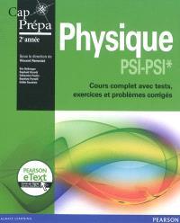 Physique PSI-PSI* : cours complet avec tests, exercices et problèmes corrigés : cap prépa 2e année