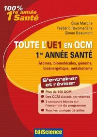 Toute l'UE1 en QCM : chimie générale, chimie organique, biochimie, biologie moléculaire