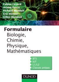 Formulaire : biologie, chimie, physique, électricité, mathématiques