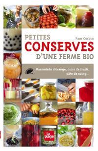 Petites conserves d'une ferme bio : marmelade d'orange, cuirs de fruits, tomates confites, pâte de coing...