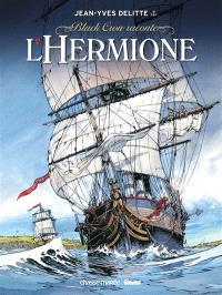 Black Crow raconte. Volume 1, L'Hermione : conspiration pour la liberté