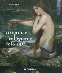 Croyances et légendes de la mer