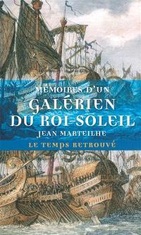 Mémoires d'un galérien du Roi-Soleil