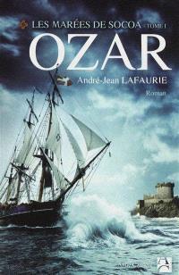 Les marées de Socoa. Volume 1, Ozar