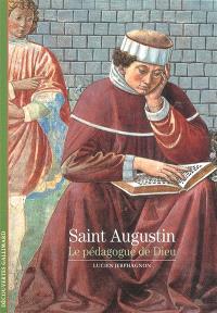 Saint Augustin : le pédagogue de Dieu