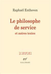 Le philosophe de service : et autres textes
