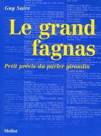 Le grand fagnas : petit précis du parler girondin