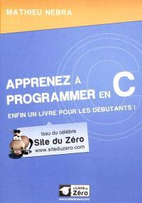 Apprenez à programmer en C : enfin un livre pour les débutants !