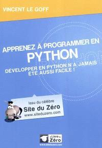 Apprenez à programmer en Python : développer en Python n'a jamais été aussi facile !
