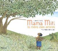Mama Miti : la mère des arbres
