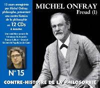 Contre-histoire de la philosophie, Volume 15, Freud. Volume 1