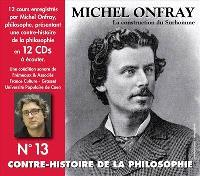 Contre-histoire de la philosophie. Volume 13, La construction du surhomme