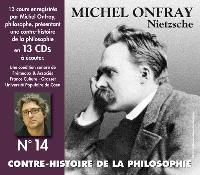Contre-histoire de la philosophie. Volume 14, Nietzsche