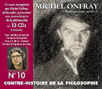 Contre-histoire de la philosophie. Volume 10