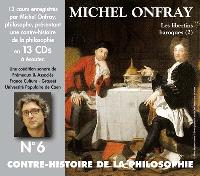 Contre-histoire de la philosophie. Volume 6-2, De Gassendi à Spinoza : les libertins baroques