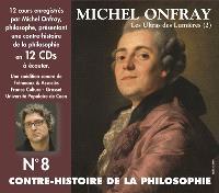 Contre-histoire de la philosophie. Volume 8, De Helvétius à Sade et Robespierre : les ultras des Lumières (suite)