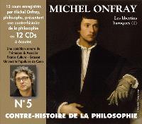 Contre-histoire de la philosophie. Volume 5, De Pierre Charron à Cyrano de Bergerac : les libertins baroques