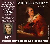 Contre-histoire de la philosophie. Volume 7, De Meslier à Maupertuis : les Ultras des Lumières