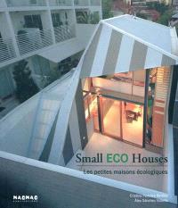 Small eco houses : les petites maisons écologiques
