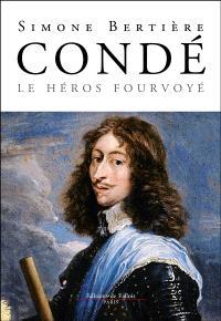 Condé : le héros fourvoyé