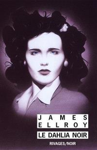Le quatuor de Los Angeles. Volume 1, Le Dahlia noir