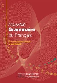 Nouvelle grammaire du français : cours de civilisation française de la Sorbonne