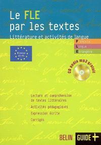 Le FLE par les textes : littérature et activités de langue, niveaux A2-B1