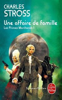 Les Princes-Marchands. Volume 1, Une affaire de famille