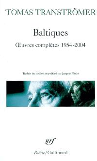 Baltiques : oeuvres complètes (1954-2004)