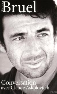 Patrick Bruel : conversation avec Claude Askolovitch