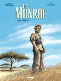 Les Munroe. Volume 1, La vallée du Rift