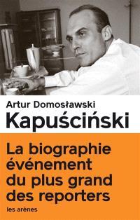 Kapuscinski : le vrai et le plus que vrai