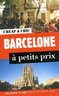 Barcelone à petits prix : 400 bons plans pour un week-end