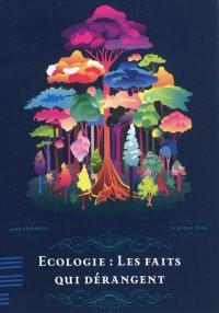 Ecologie : les faits qui dérangent