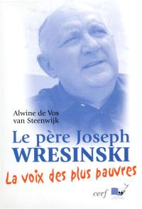 Le père Joseph Wresinski : la voix des plus pauvres