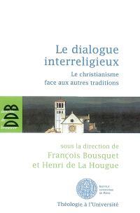 Le dialogue interreligieux : le christianisme face aux autres traditions