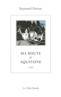 Ma route d'Aquitaine : 1949
