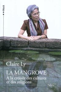 La mangrove : à la croisée des cultures et des religions