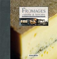 Fromages : cuisine & terroirs