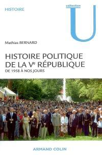 Histoire politique de la Ve République : de 1958 à nos jours