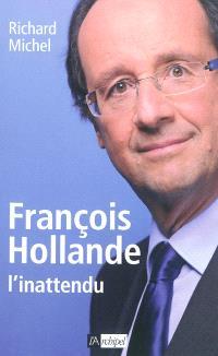 François Hollande, l'inattendu
