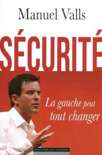 Sécurité : la gauche peut tout changer