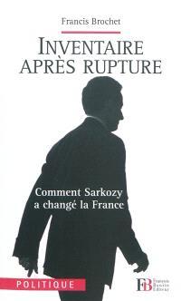 Inventaire après rupture : comment Sarkozy a changé la France