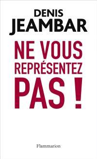 Ne vous représentez pas ! : lettre ouverte à Nicolas Sarkozy