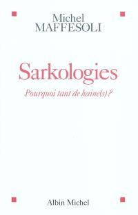 Sarkologies : pourquoi tant de haine(s) ?