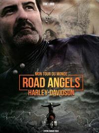 Road Angels : Harley-Davidson : mon tour du monde