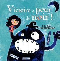 Victoire a peur du noir !