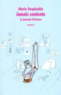 Le journal d'Aurore, Jamais contente