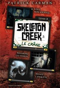 Skeleton creek. Volume 3, Le crâne