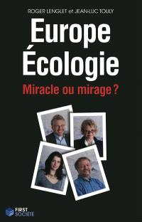 Europe Ecologie : miracle ou mirage ?